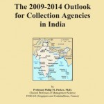 The 2009-2014 Outlook for Collection Agencies in India