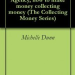 Starting a Collection Agency, how to make money collecting