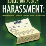 Collection Agency Harassment: What the Debt Collector Doesn't